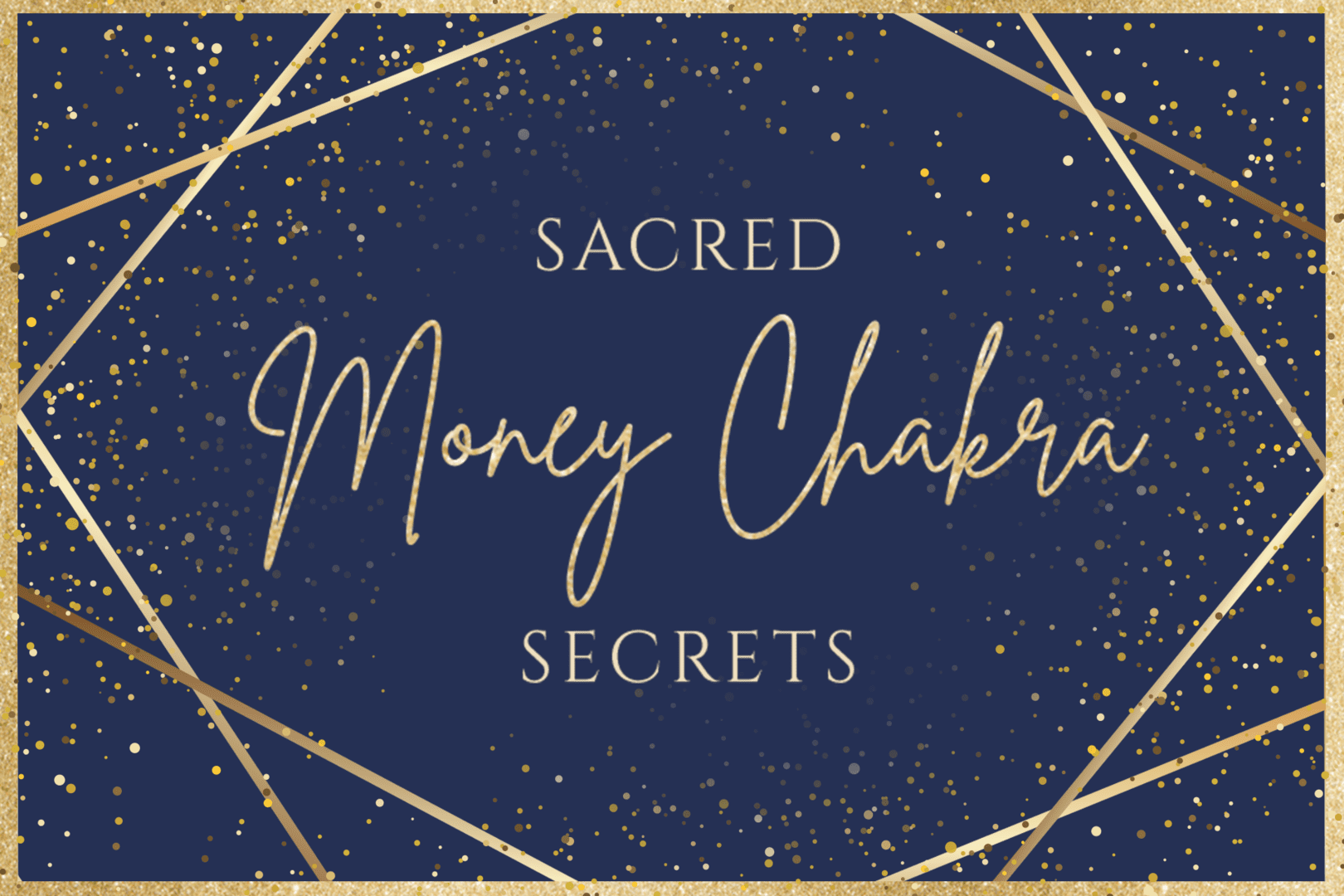 Sacred money Chakra Secrest ecourse - a crash-course in chakra healing and balancing to manifest health, happiness and financial prosperity